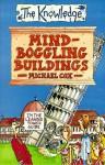 Mind-Boggling Buildings - Michael Cox