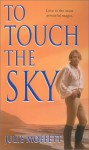 To Touch the Sky - Julie Moffett