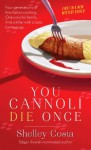 You Cannoli Die Once (Miracolo Mysteries) - Shelley Costa