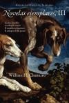 Novelas Ejemplares, III - Miguel de Cervantes Saavedra, William H. Clamurro