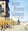 Islands CD: Islands CD - Anne Rivers Siddons, Dana Ivey