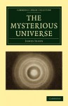 The Mysterious Universe - James Hopwood Jeans