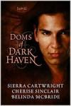 Doms of Dark Haven (Mountain Masters & Dark Haven, #1.5) - Sierra Cartwright, Cherise Sinclair, Belinda McBride