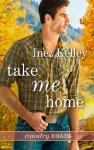 Take Me Home - Inez Kelley