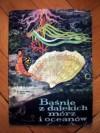 Baśnie z dalekich mórz i oceanów - Wanda Markowska, Anna Milska