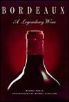 Bordeaux, a Legendary Wine - Michel Dovaz, Michel Guillard, John Lee