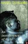 AN INTERFERENCE OF LIGHT - Russell Celyn Jones