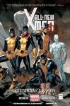 All-New X-Men, Vol. 1: Yesterday's X-Men - Brian Michael Bendis, Stuart Immonen