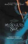 My Soul to Save - Rachel Vincent