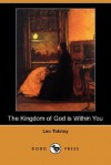 The Kingdom of God Is Within You (Dodo Press) - Leo Tolstoy, Constance Garnett