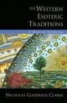 The Western Esoteric Traditions - Nicholas Goodrick-Clarke