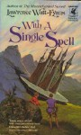 With A Single Spell - Lawrence Watt-Evans