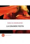 La grande festa (Contemporanea) (Italian Edition) - Dacia Maraini