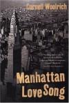 Manhattan Love Song - Cornell Woolrich, Francis M. Nevins