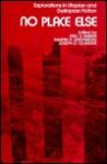 No Place Else: Explorations in Utopian and Dystopian Fiction - Eric S. Rabkin, Joseph D. Olander
