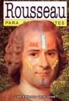 Rousseau Para Principiantes - Dave Robinson, Oscar Zárate