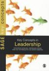 Key Concepts in Leadership. Jonathan Gosling, Ian Sutherland, Stephanie Jones - Jonathan Gosling