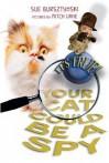 It's True! Your Cat Could Be a Spy (15) - Sue Bursztynski, Mitch Vane