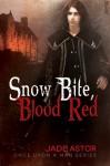 Snow Bite, Blood Red - Jade Astor