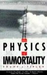 The Physics of Immortality: Modern Cosmology, God and the Resurrection of the Dead - Frank J. Tipler