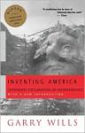Inventing America: Jefferson's Declaration of Independence - Garry Wills