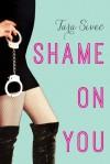Shame on You - Tara Sivec
