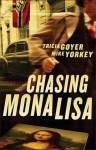 Chasing Mona Lisa: A Novel - Tricia Goyer, Mike Yorkey