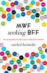MWF Seeking BFF: My Yearlong Search for a New Best Friend (Audio) - Rachel Bertsche, Annie Wood