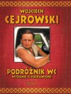 Podróżnik WC - Wydanie II poprawione - Wojciech Cejrowski