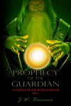 Prophecy of the Guardian - J.W. Baccaro