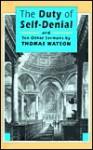 The Duty of Self-Denial: And 10 Other Sermons - Thomas Watson, Don Kistler