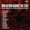 Mob Action Against the State: Collected Speeches from the Bay Area Anarchist Bookfair - Jello Biafra, Lawrence Ferlinghetti, Christian Parenti
