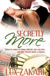 Secretly More - Lux Zakari