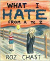 What I Hate - Roz Chast