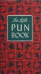 The Little Pun Book (Hardcover) - Robert Margolin, Henry R. Martin