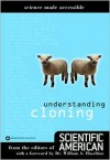 Understanding Cloning (Science Made Accessible) - Editors of Scientific American Magazine, Sandy Fritz, William Haseltine