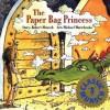 The Paper Bag Princess (Classic Munsch) - Robert Munsch, Michael Martchenko