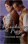 Forsaking The Prize - Heather Boyd