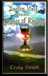 Zoolin Vale and the Chalice of Ringtar - Craig Smith