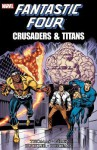 Fantastic Four: Crusaders & Titans - Roy Thomas, George Pérez, Rich Buckler, John Buscema