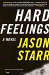 Hard Feelings: A Novel - Jason Starr