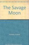 The Savage Moon - Rowena Summers