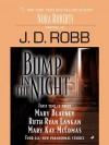 Bump in the Night (includes In Death, #22.5) - J.D. Robb, Mary Blayney, Ruth Ryan Langan, Mary Kay McComan