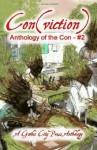 Con(viction): Anthology of the Con (Volume 2) - Erin Garlock, Colleen Garlock, Michael Mohr, Leo Norman, Kyle Yadlosky, Monica Cook, J.M. Vogel, Patrick Van Slyke, Vic Warren, Jay Seate, Kathleen Molyneaux, Lisa Ocacio, Lyndsey Davis, J.P. Behrens