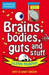 Science: Sorted! Brains, bodies, guts and stuff (Science Museum) - Glenn Murphy