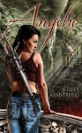 Angelic (Otherworld Stories, #9.3) - Laural Merlington, Kelley Armstrong