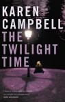 The Twilight Time - Karen Campbell