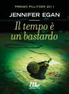 Il tempo è un bastardo (Italian Edition) - Jennifer Egan