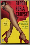 Report for a Corpse - Henry Kane