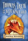 Thomas Trew and the Klint-King's Gold - Sophie Masson, Ted Dewan